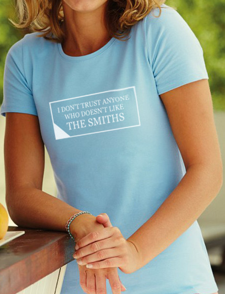 I do not Trust Anyone Who Doesn't Like The Smiths